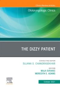 The Dizzy Patient, An Issue of Otolaryngologic Clinics of North America, E-Book